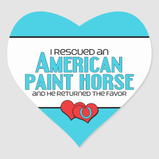 I Rescued an American Paint Horse (Male Horse) Heart Sticker