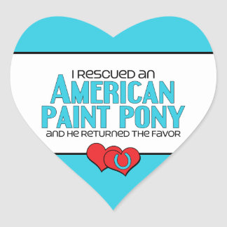 I Rescued an American Paint Pony (Male Pony) Heart Sticker