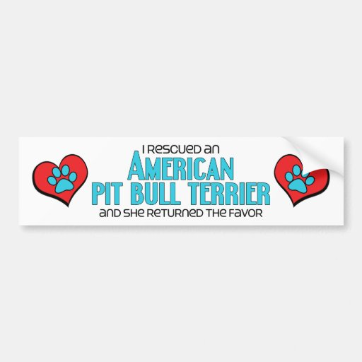 I Rescued an American Pit Bull Terrier (Female) Bumper Stickers