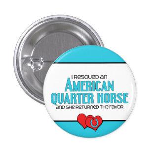 I Rescued an American Quarter Horse (Female Horse) Pins