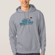 I Rescued an American Quarter Horse (Female Horse) Hoodie