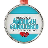 I Rescued an American Saddlebred (Female Horse) Christmas Tree Ornaments