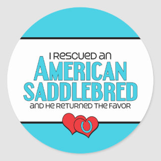 I Rescued an American Saddlebred (Male Horse) Classic Round Sticker