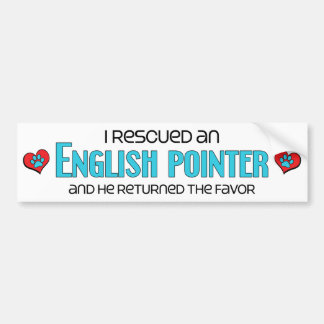 I Rescued an English Pointer (Male Dog) Bumper Sticker