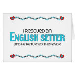 I Rescued an English Setter (Male Dog) Greeting Card