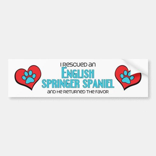I Rescued an English Springer Spaniel (Male Dog) Bumper Sticker
