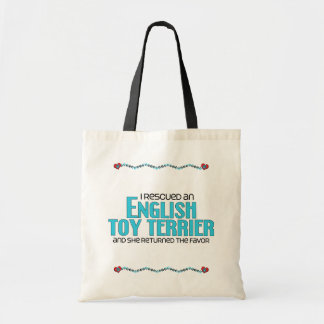 I Rescued an English Toy Terrier (Female Dog) Tote Bags