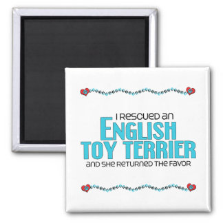 I Rescued an English Toy Terrier (Female Dog) 2 Inch Square Magnet