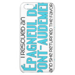 I Rescued an Épagneul de Pont-Audemer (Female Dog) iPhone 5C Covers