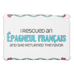 I Rescued an Épagneul Français (Female Dog) iPad Mini Cases