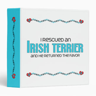 I Rescued an Irish Terrier (Male Dog) 3 Ring Binders