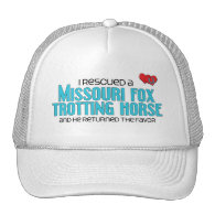 I Rescued Missouri Fox Trotting Horse (Male Horse) Trucker Hats