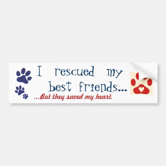 I rescued my best friend bumper sticker