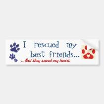 I rescued my best friend car bumper sticker