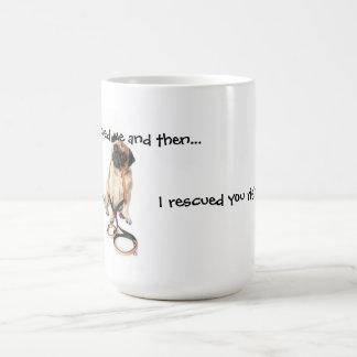 I rescued you right back classic white coffee mug