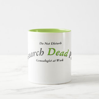 I research dead people... Two-Tone coffee mug