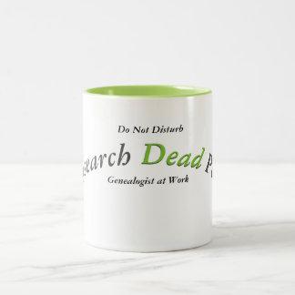 I research dead people... Two-Tone coffee mug