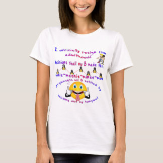 I Resign From Adulthood T-Shirt