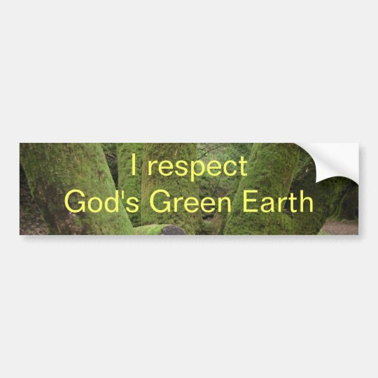 I respect God's Green Earth Bumper Sticker