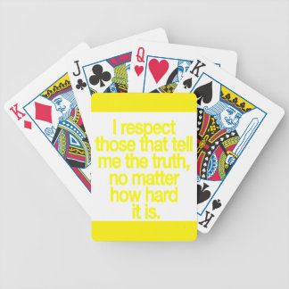I RESPECT THOSE WHO TELL ME THE TRUTH NO MATTER HO BICYCLE PLAYING CARDS