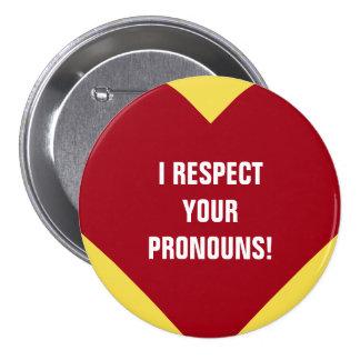 """I RESPECT YOUR PRONOUNS!"" + Heart Shape Pinback Button"