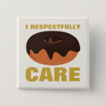 I Respectfully Donut Care Beige & Gold Button