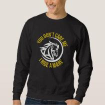 I Ride a Mare Sweatshirt