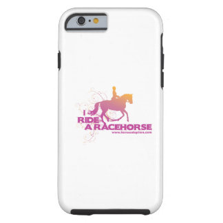 I Ride a Racehorse iPhone 6 case