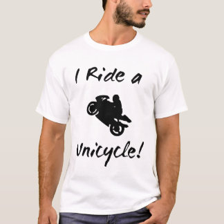 I ride a Unicycle T-Shirt