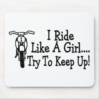 I Ride Like A Girl Try To Keep Up Motorcycle Mousepads