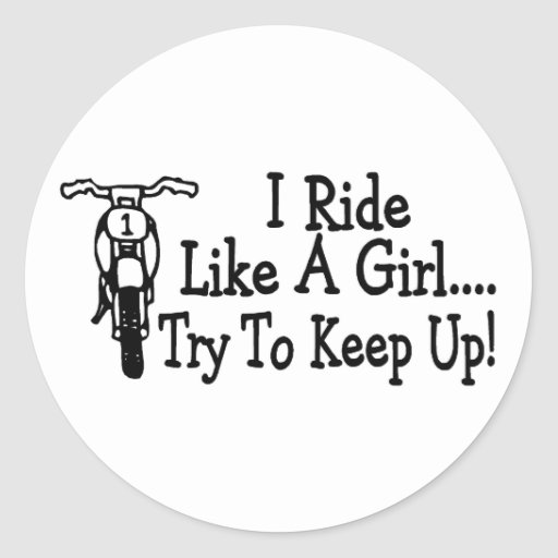 I Ride Like A Girl Try To Keep Up Motorcycle Classic Round Sticker