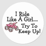 I Ride Like A Girl Try To Keep Up Quad Classic Round Sticker