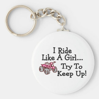 I Ride Like Quads A Girl Try To Keep Up Keychain