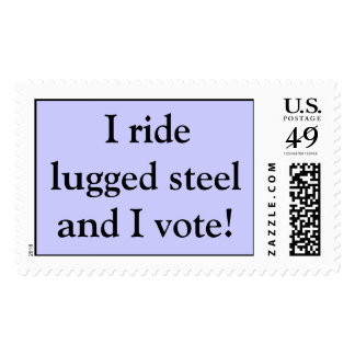 I ride lugged steel and I vote! Postage