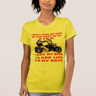 I Ride My Bike To Add Life To My Days T-Shirt