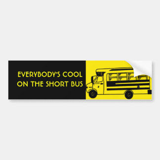 i_ride_short_bus, EVERYBODY'S COOLON THE SHORT BUS Bumper Sticker
