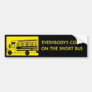 i_ride_short_bus, EVERYBODY'S COOLON THE SHORT BUS Bumper Sticker