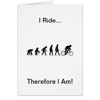 I Ride, Therefore I Am! notecards Greeting Card
