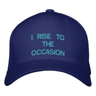 I RISE TO THE OCCASION - CUSTOMIZABLE CAP