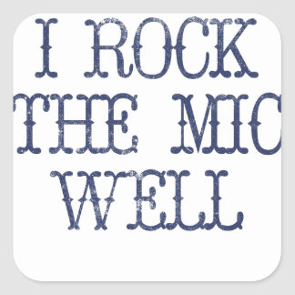 I Rock the Mic Well Square Sticker