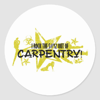 I ROCK THE S#%! - CARPENTRY CLASSIC ROUND STICKER