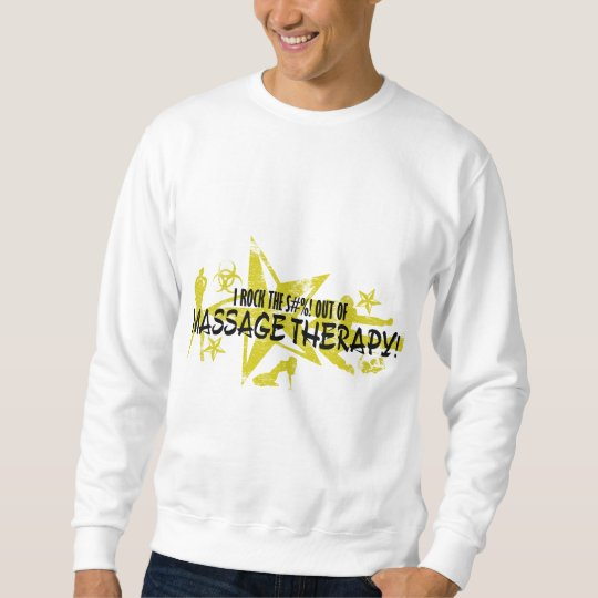 I ROCK THE S#%! - MASSAGE THERAPY SWEATSHIRT