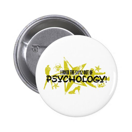 I ROCK THE S#%! - PSYCHOLOGY 2 INCH ROUND BUTTON