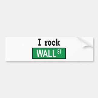 I rock Wall Street - Bumper Sticker