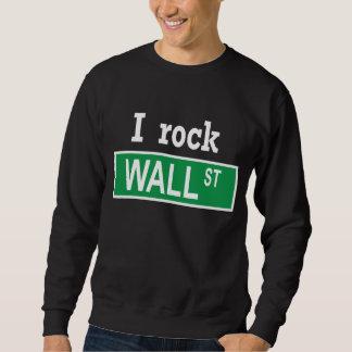 """""""I rock Wall Street"""" Sweatshirt"""