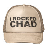 I Rocked Chad Trucker Hat