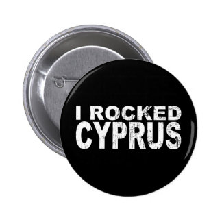I Rocked Cyprus Pinback Button