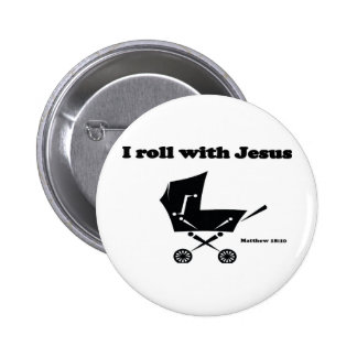 I Roll with Jesus Button