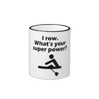 I Row What s Your Super Power Mug