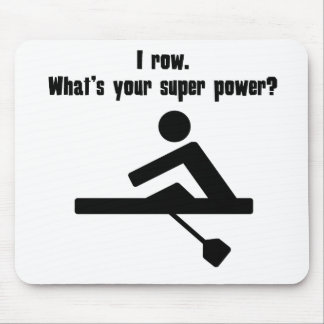 I Row. What's Your Super Power? Mouse Pads